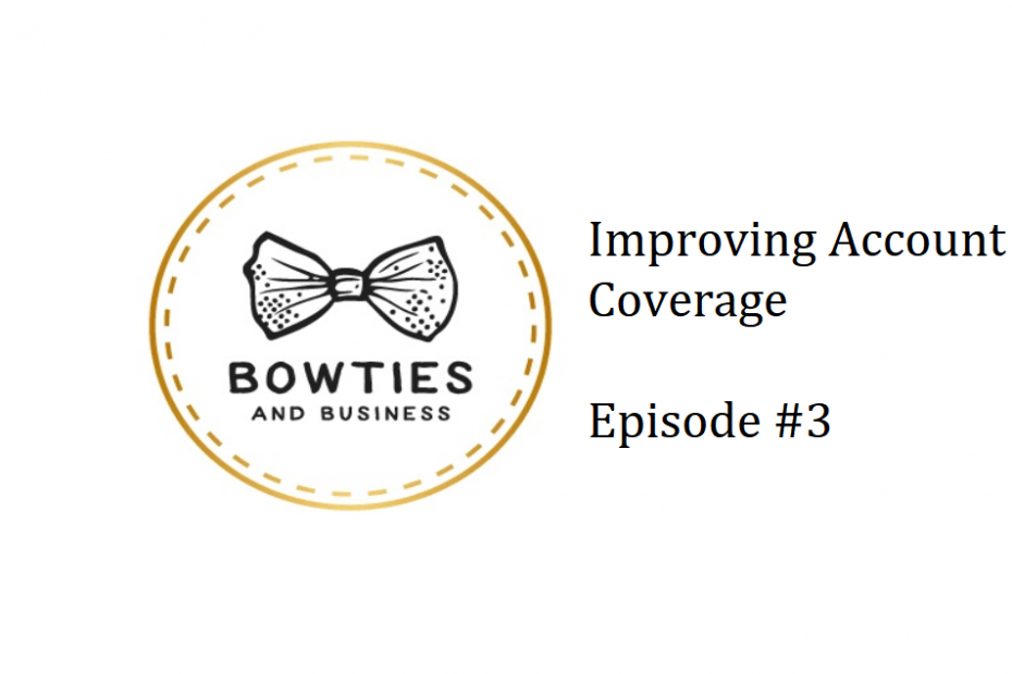 Improving Account Coverage Episode 3 Bowties and business