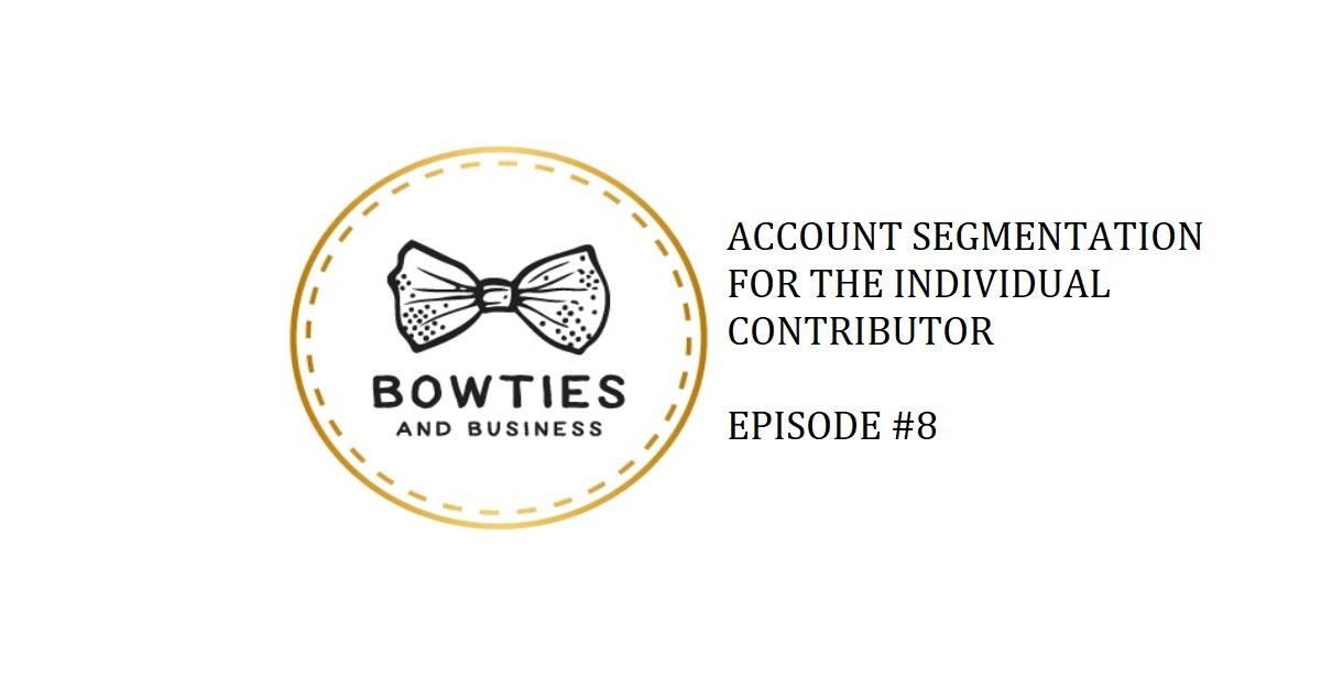 Episode 8 Account Segmentation for teh indiviual Contributor