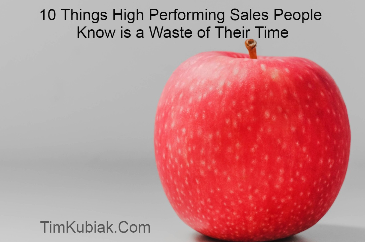 10 Things High Performing Sales People Know is a Waste of their Time