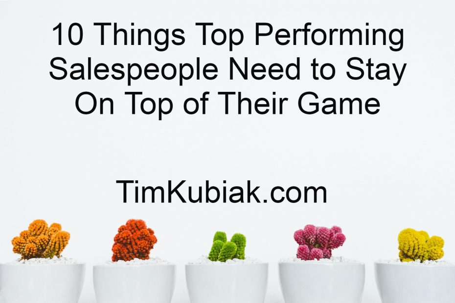 10 Things Top Performing Salespeople Need to Stay On Top of Their Game on white background with colored cactus at the bottom