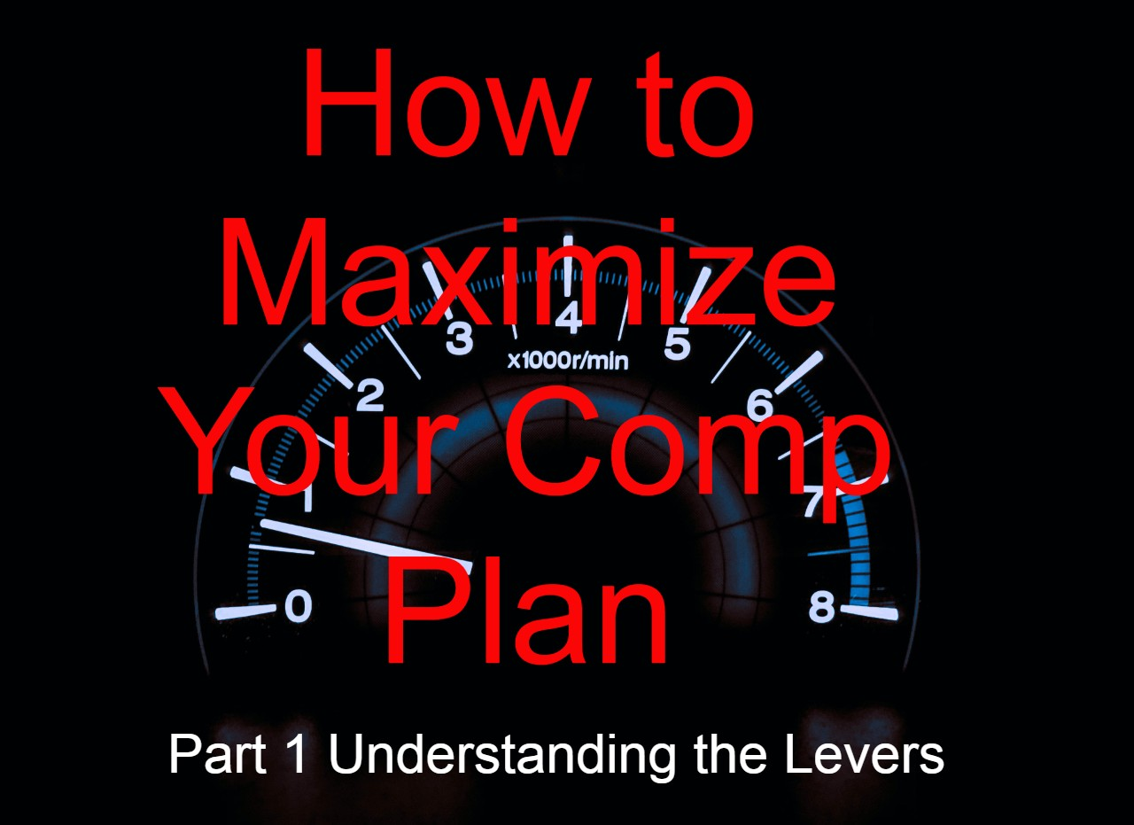 How to Maximize Your Comp Plan Part 1