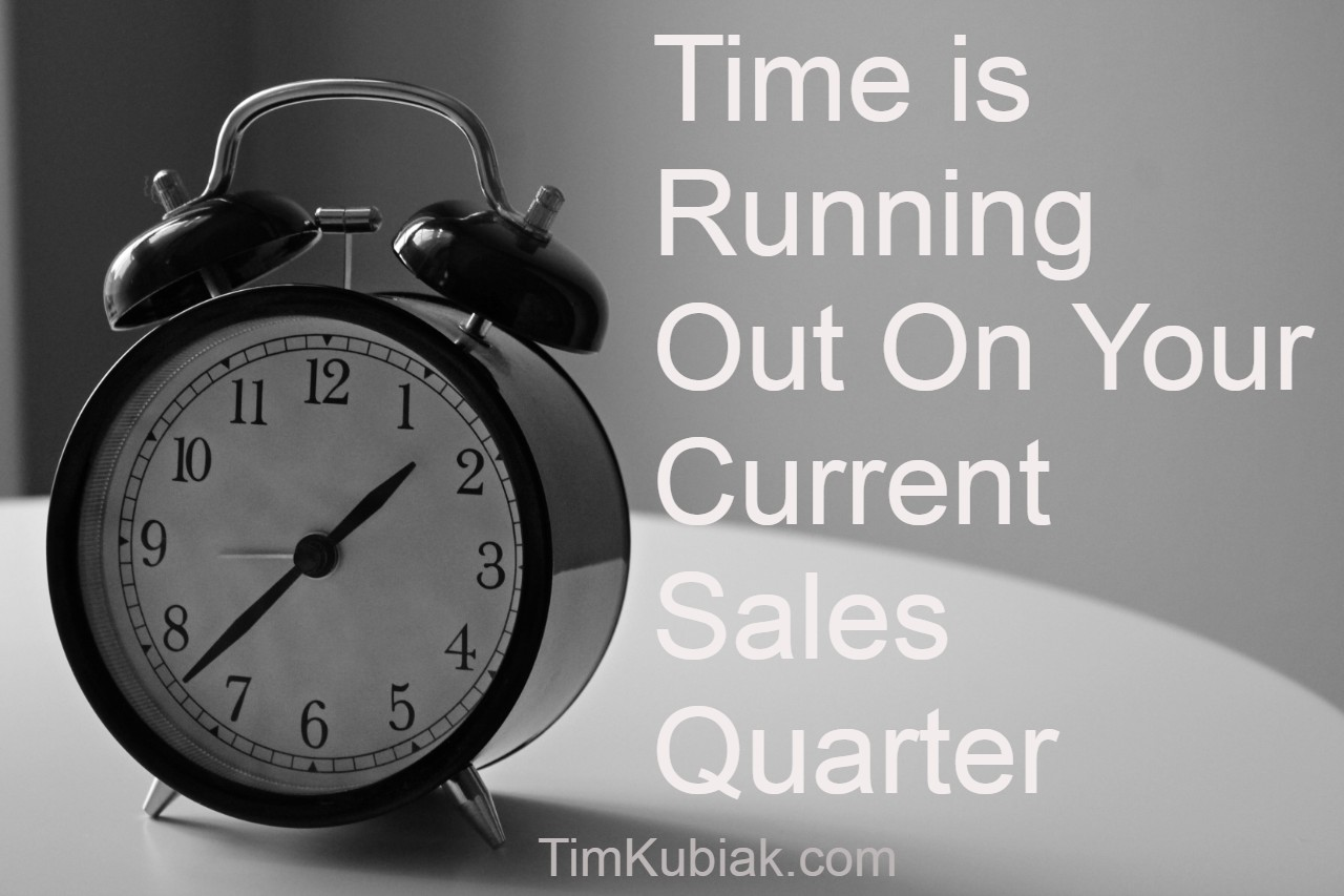 Time is Running Out On Your Current Sales Quarter