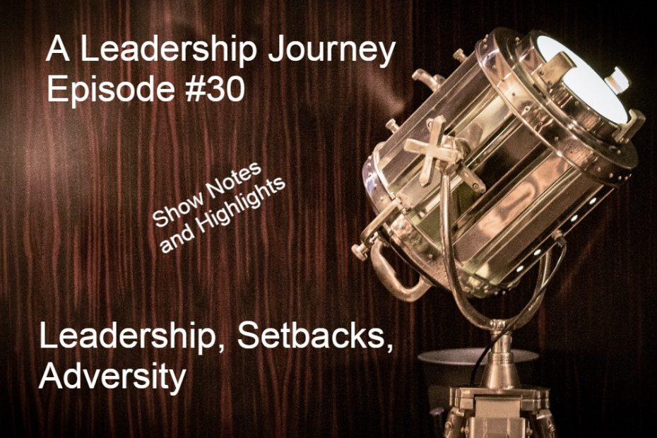 a leadership Journey Leadership Setbacks, adversity