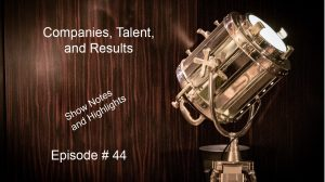 Companies Talent and Results Episode #44 Shown notes with Guest Jennifer Thornton