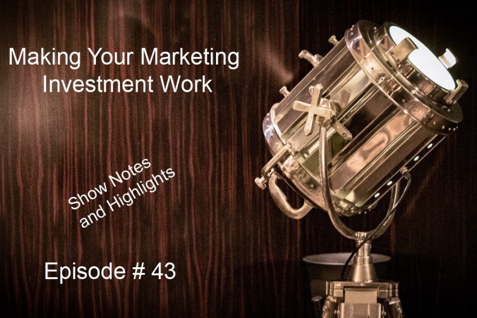 Making Your Marketing Investments Work