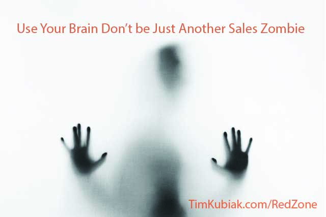 Use Your Brain, Don't be another Sales Zombie